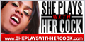 Visit ShePlaysWithHerCock.com